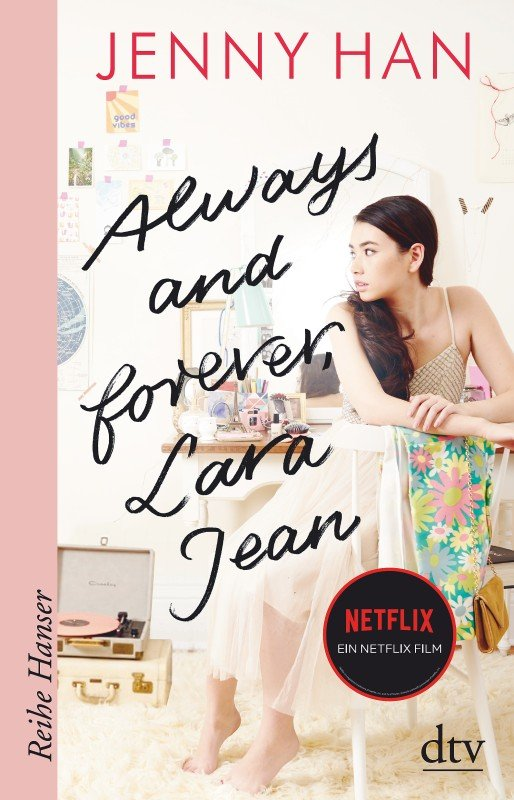 Always and forever, Lara Jean - Jenny Han / 2019 / ab 13 Jahre