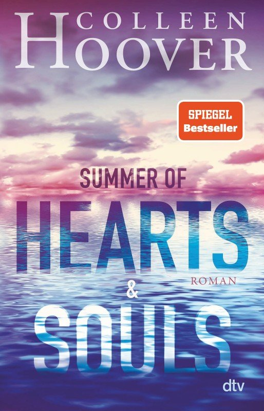 Summer of Hearts and Souls - Colleen Hoover / 2022 / ab 14 Jahre
