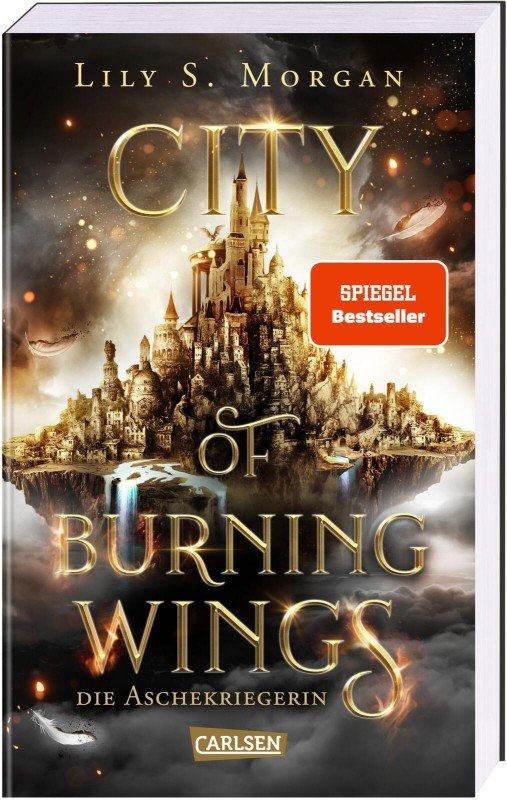City of Burning Wings. Die Aschekriegerin - Lily S. Morgan / 2021 / ab 14 Jahre