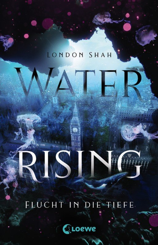 Water Rising (Band 1) - Flucht in die Tiefe - London Shah / 2021 / ab 14 Jahre