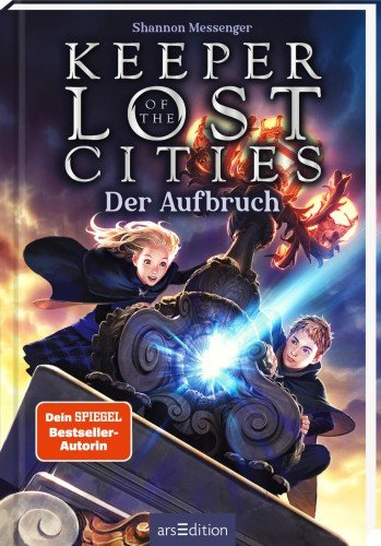 Keeper of the Lost Cities - Der Aufbruch (Keeper of the Lost Cities 1) - Shannon Messenger / 2021 / ab 11 Jahre