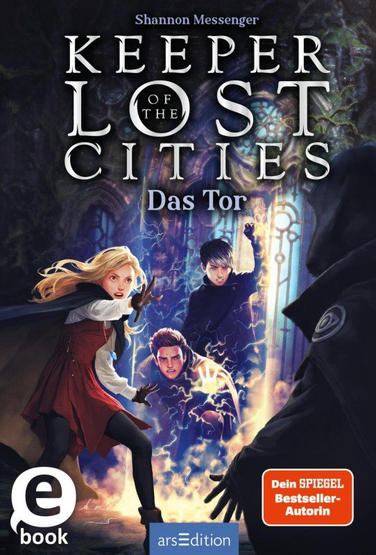 Keeper of the Lost Cities - Das Tor (Keeper of the Lost Cities 5) - Shannon Messenger / 2022 / ab 11 Jahre