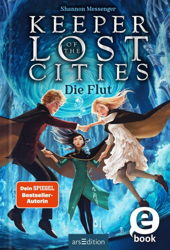 Keeper of the Lost Cities - Die Flut (Keeper of the Lost Cities 6) - Shannon Messenger / 2022 / ab 11 Jahre